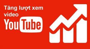 tăng view youtube, mua view youtube uy tín Việt Nam
