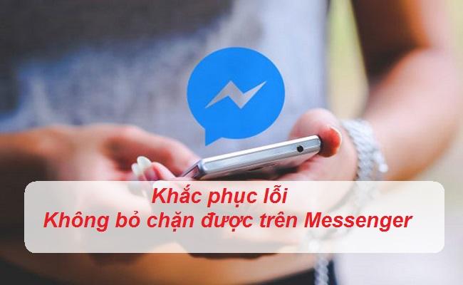 loi khong bo chan duoc tren messenger